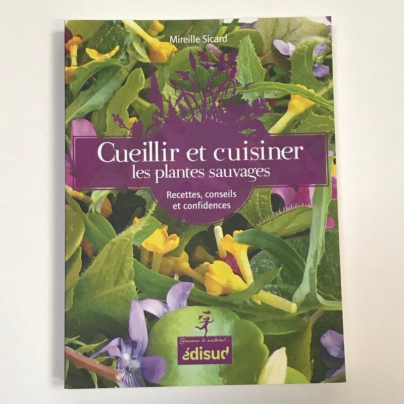 Cuisine et saveurs - Cueillir et Cuisiner les Plantes Sauvages
