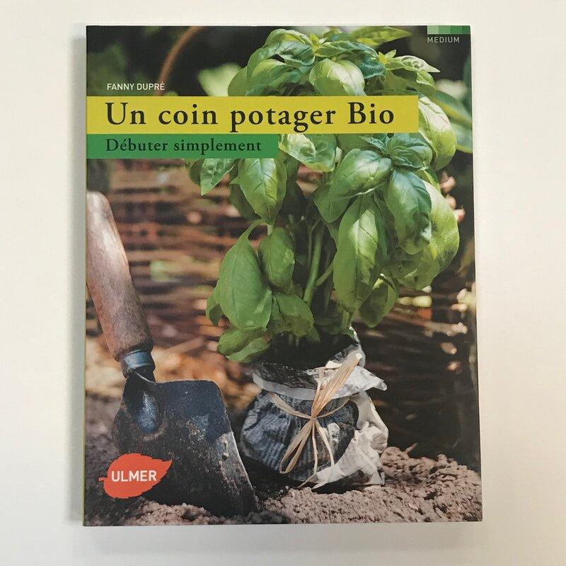 Jardinage - Un Coin Potager Bio, débuter simplement