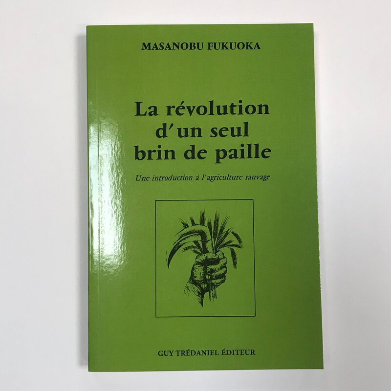 Méthode Révolutionnaire - La révolution d'un seul brin de paille