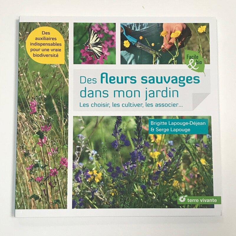 Connaissance des Plantes - Des fleurs sauvages dans mon jardin: Les choisir, les cultiver, les associer…