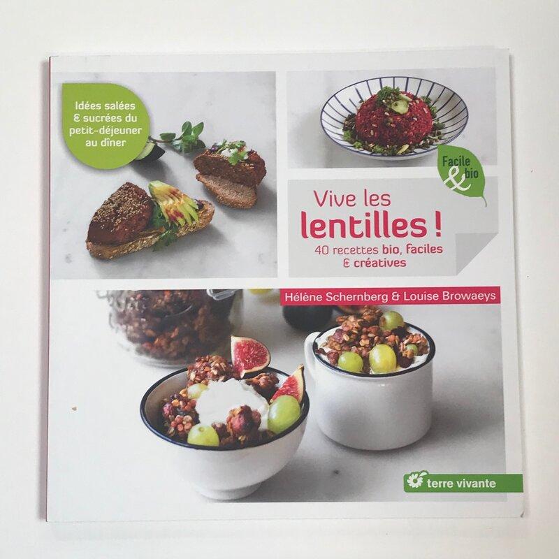 Cuisine et saveurs - Vive les lentilles!  40 recettes bio, faciles et créatives