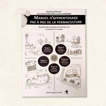 Méthode Révolutionnaire - Manuel d'apprentissage pas à pas de la permaculture