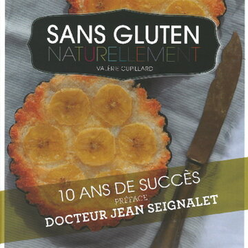 Cuisine et saveurs - Sans gluten naturellement (nouvelle édition)