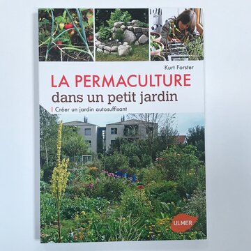 Jardinage - La permaculture dans un petit jardin