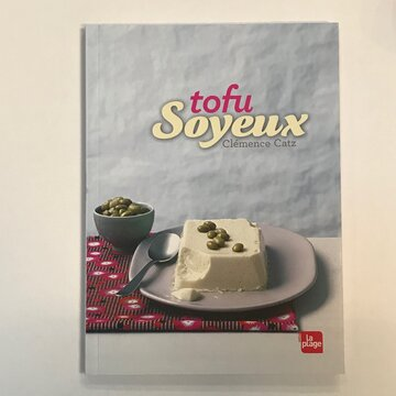 Cuisine et saveurs - Tofu soyeux