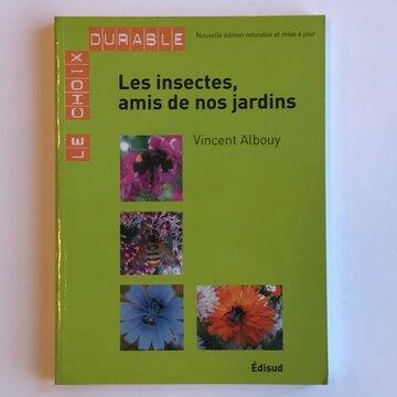 Jardinage - Les insectes, amis de nos jardins