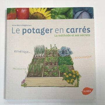 Jardinage - Le potager en carrés, la méthode et ses secrets