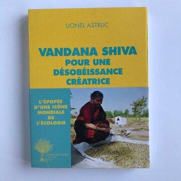 Ouvrages militants - Vandana Shiva Pour une Désobéissance Créatrice