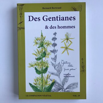 Compagnon Végétal - Vol. 19 - Vol. Des Gentianes et des Hommes