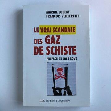 Ouvrages militants - Le vrai scandale des gaz de schiste