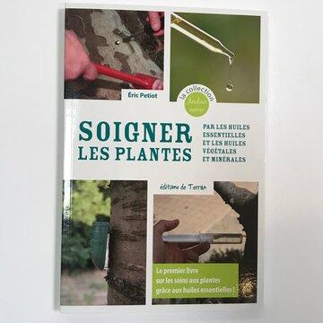 Jardinage - Soigner les plantes par les huiles essentielles