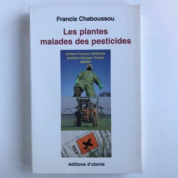 Ouvrages militants - Les plantes malades de pesticides