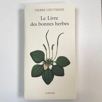 Plantes Médicinales - Le livre des bonnes herbes