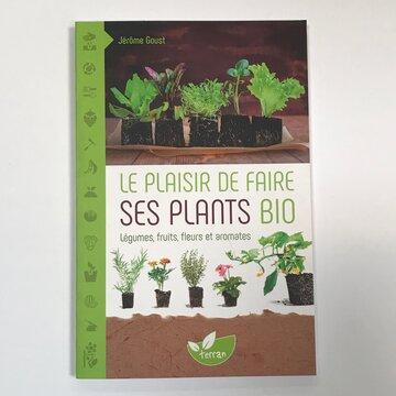 Jardinage - Le plaisir de faire ses plants bio