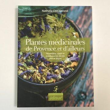 Plantes Médicinales - Plantes médicinales de Provence et d'ailleurs