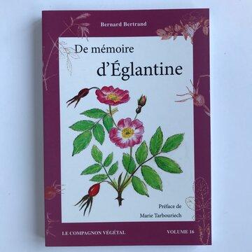 Compagnon Végétal - Vol. 16 - De Mémoire d'Églantine