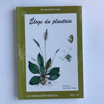 Compagnon Végétal - Vol. 10 - Éloge du Plantain