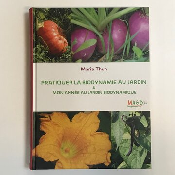 Jardinage - Pratiquer la Biodynamie au jardin & mon année au jardin biodynamique