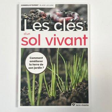 Jardinage - Les clés d'un sol vivant. Comment améliorer la terre de son jardin?