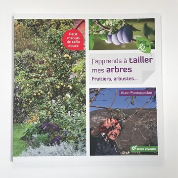 Arboriculture - J'apprends à tailler mes arbres fruitiers, arbustes…