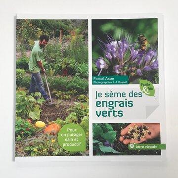 Jardinage - Je sème des engrais verts, pour un potager sain et productif