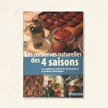 Cuisine et saveurs - Les conserves naturelles des 4 saisons