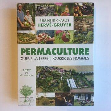 Méthode Révolutionnaire - Permaculture ; guérir la Terre, nourrir les Hommes