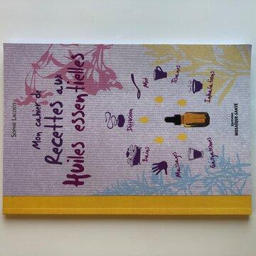 Autonomie - Mon Cahier de recettes aux huiles essentielles