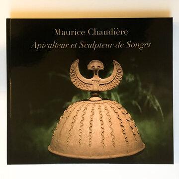 Divers et Variés - Maurice Chaudière: Apiculteur et Sculpteur de Songes
