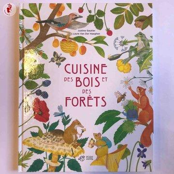Cuisine et saveurs - Cuisine des Bois et des forêts