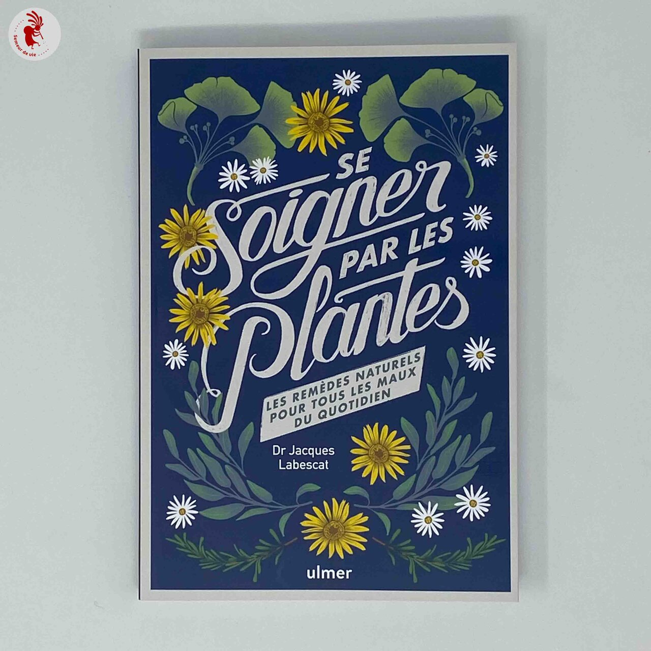 Plantes Médicinales - Se soigner par les plantes