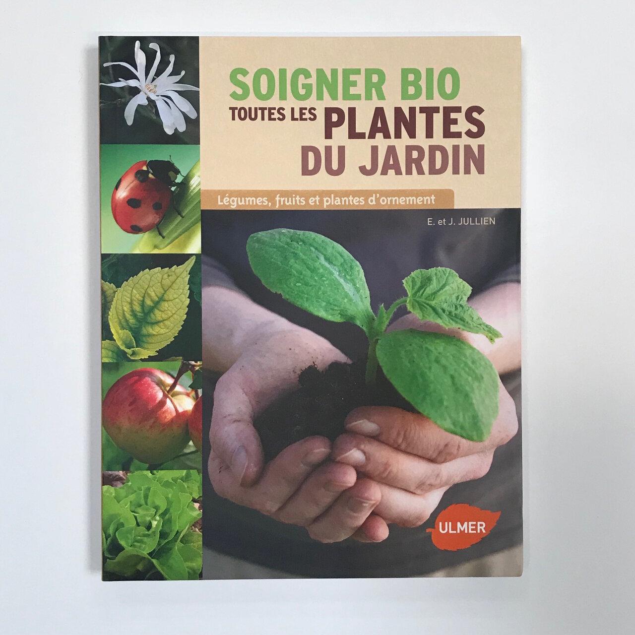 Jardinage - Soigner Bio toutes les plantes du jardin