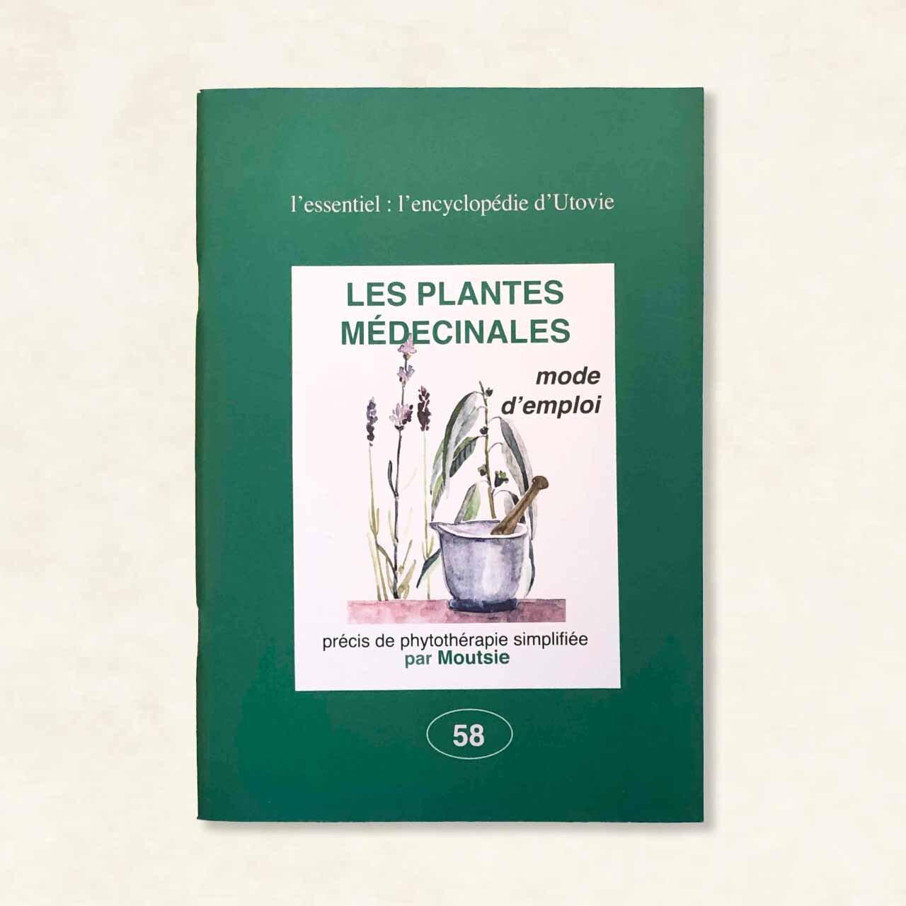 Plantes Médicinales - Les plantes médicinales mode d'emploi