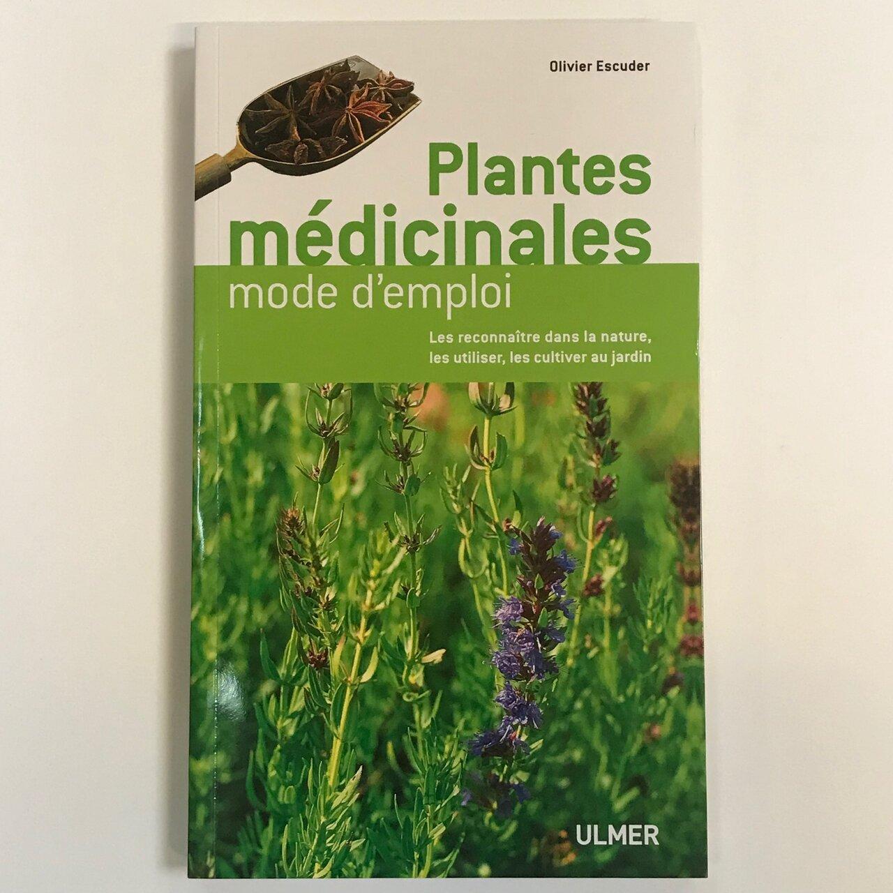 Plantes Médicinales - Plantes médicinales mode d'emploi