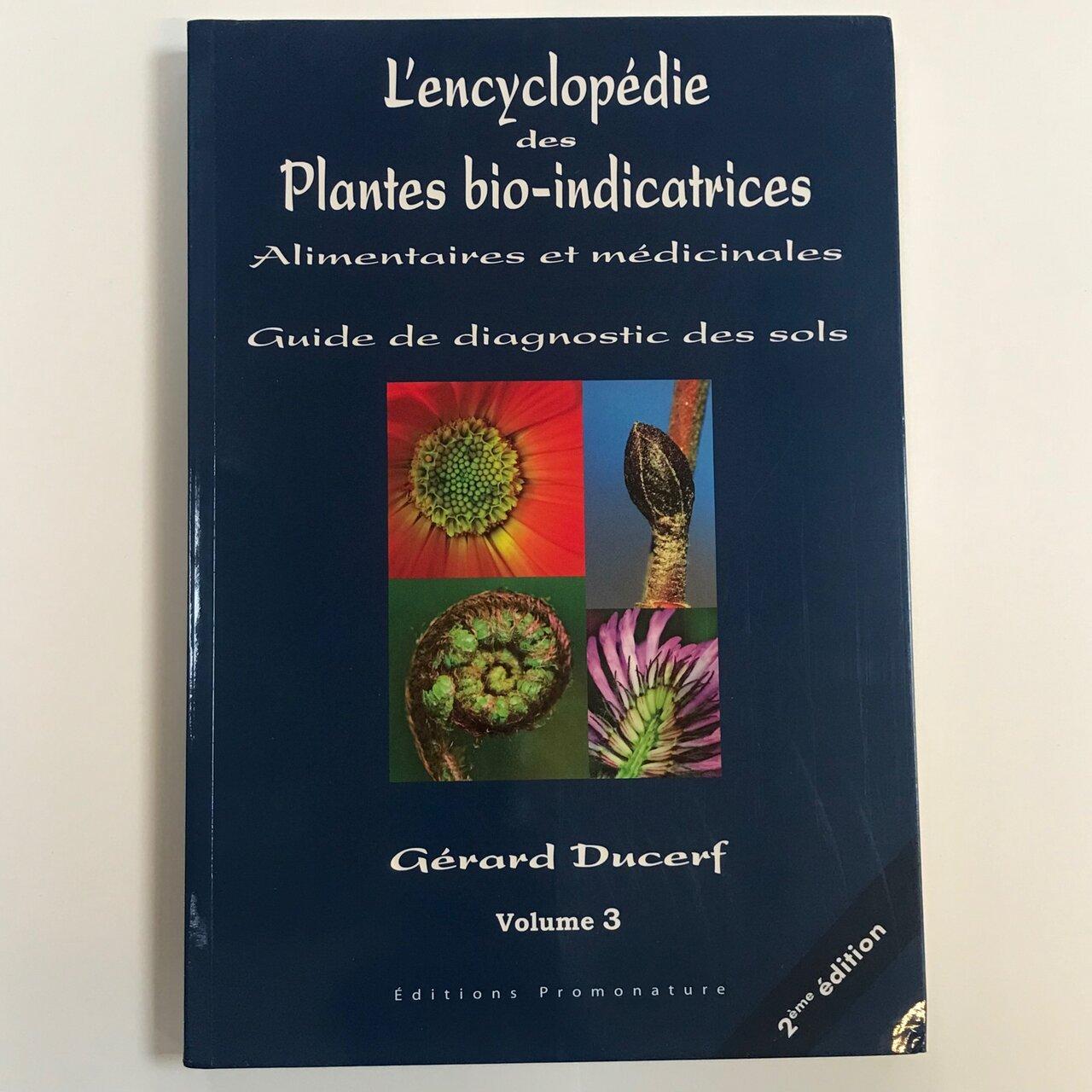 Connaissance des Plantes - L'Encyclopédie des Plantes Bio-indicatrices, Volume 3