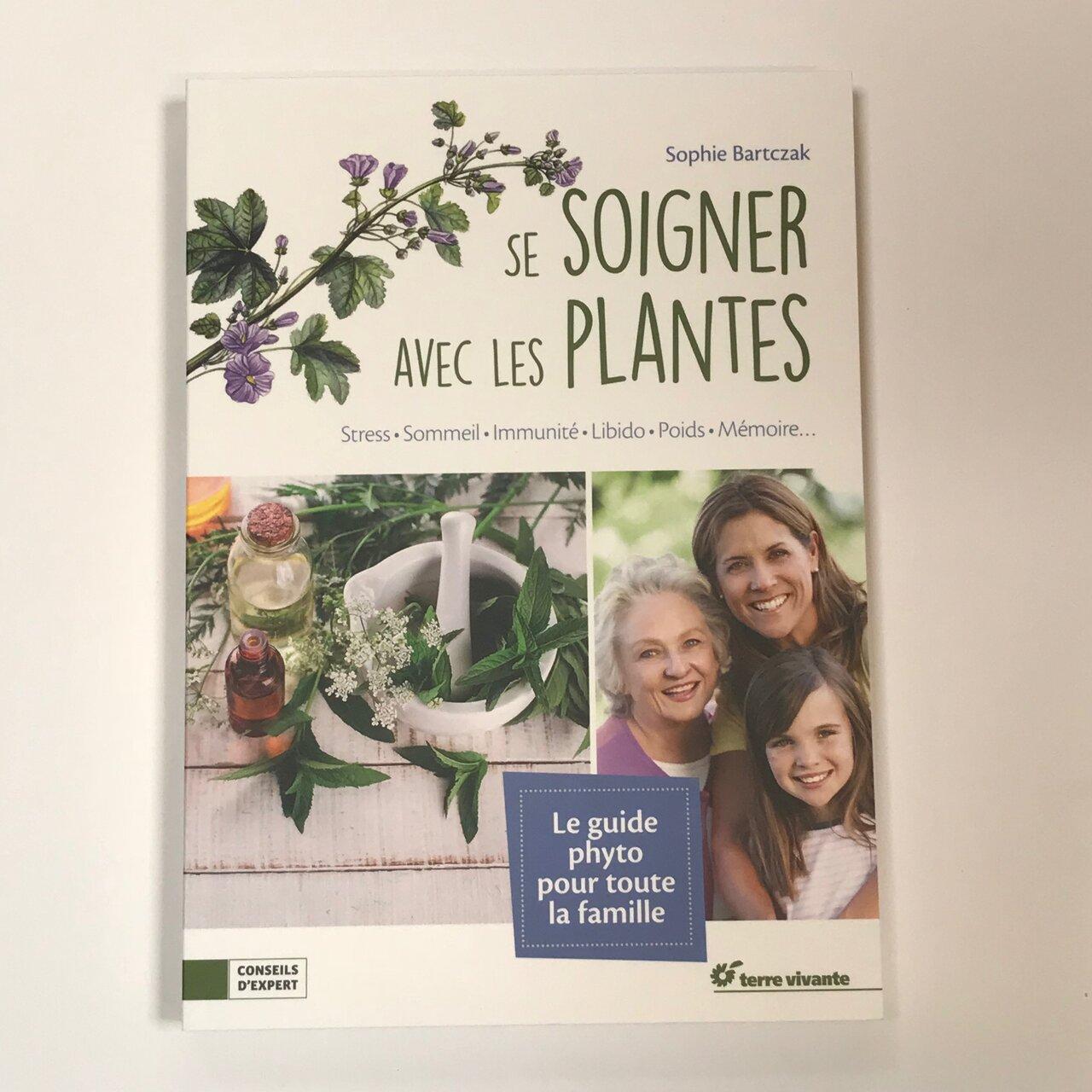 Plantes Médicinales - Se soigner avec les plantes — le guide phyto pour toute la famille